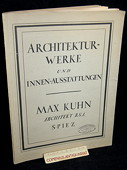 Kuhn: Architekturwerke und Innen-Ausstattungen.