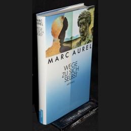 Marc Aurel .:. Wege zu sich...