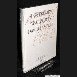 Erkmen / Floyer / Lamelas...