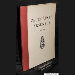 Zeughaeuser .:. Arsenaux,...