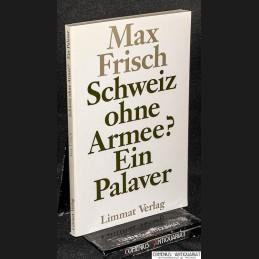 Frisch, Max,  Schweiz ohne...