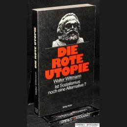 Wittmann .:. Die rote Utopie
